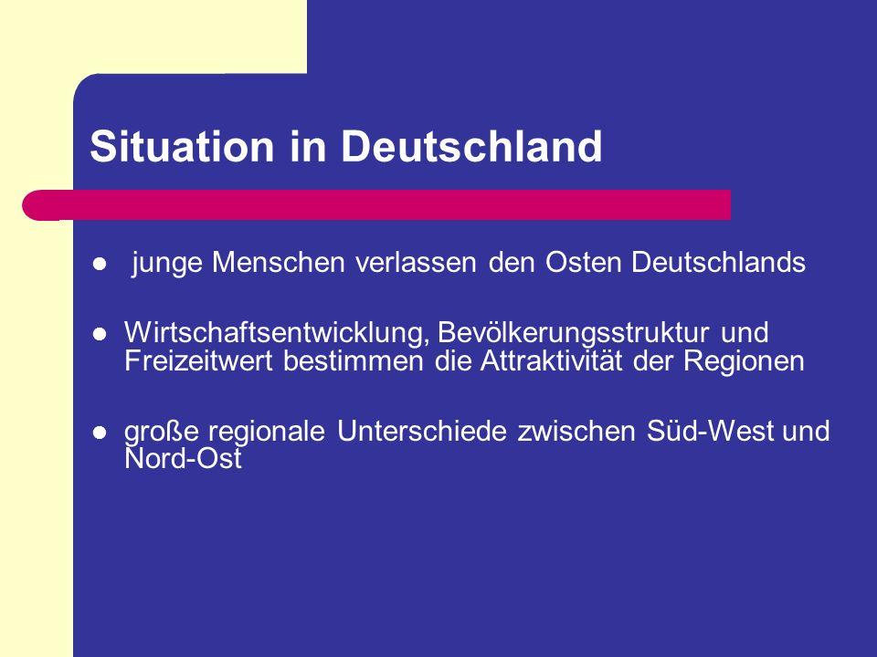 Situation in Deutschland junge Menschen verlassen den Osten Deutschlands Wirtschaftsentwicklung, Bevölkerungsstruktur und Freizeitwert bestimmen die A