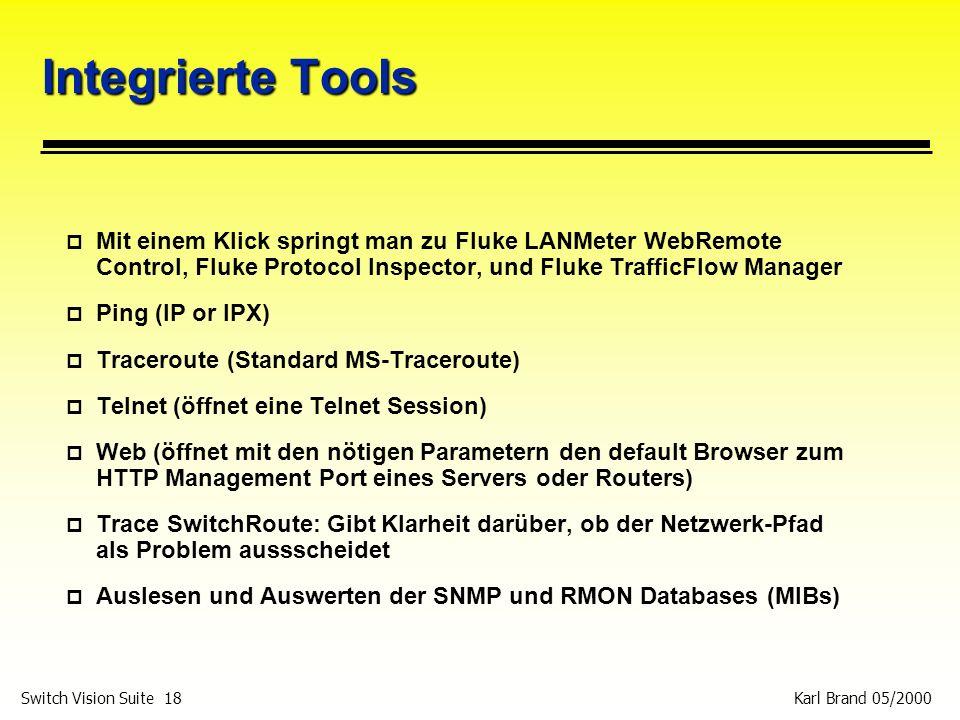 Karl Brand 05/2000 Switch Vision Suite 18 Integrierte Tools p Mit einem Klick springt man zu Fluke LANMeter WebRemote Control, Fluke Protocol Inspecto