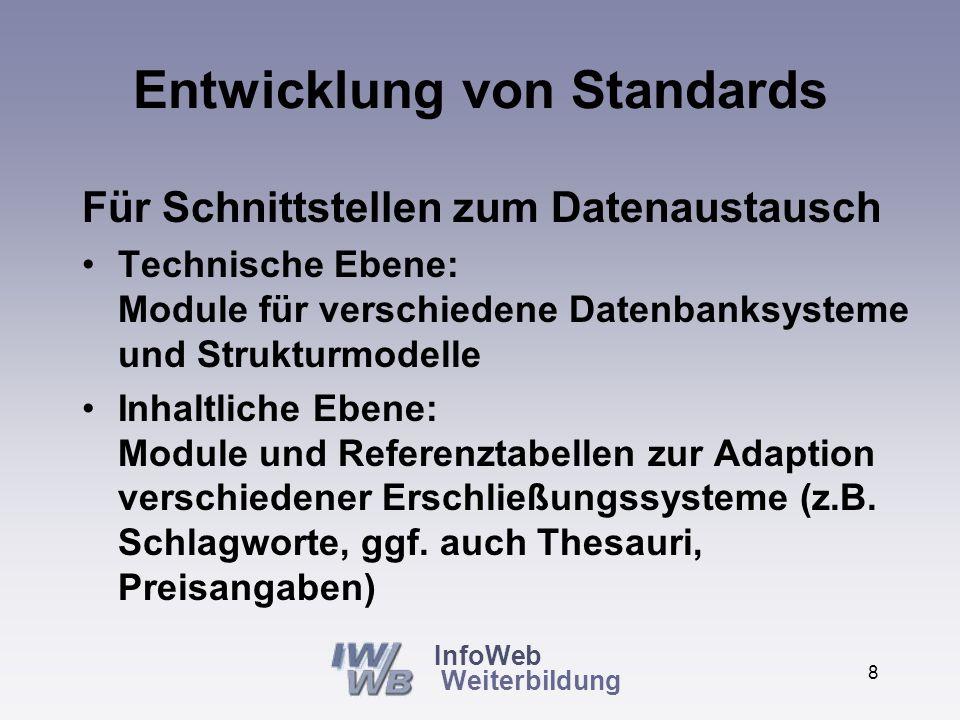 InfoWeb Weiterbildung 7 Entwicklung von Standards Für Informationen über Bildungsangebote –Sind die Informationen ausreichend für eine rationale Entscheidung.