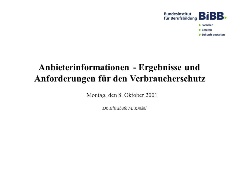 Anbieterinformationen - Ergebnisse und Anforderungen für den Verbraucherschutz Dr. Elisabeth M. Krekel Montag, den 8. Oktober 2001