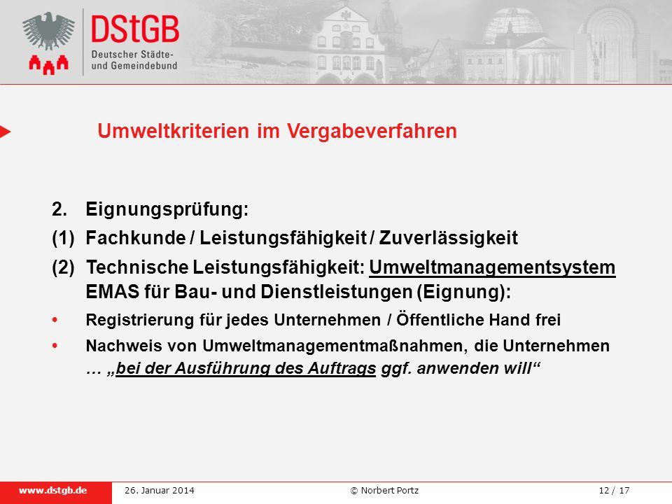 12 / 17www.dstgb.de © Norbert Portz26. Januar 2014 2. Eignungsprüfung: (1)Fachkunde / Leistungsfähigkeit / Zuverlässigkeit (2) Technische Leistungsfäh