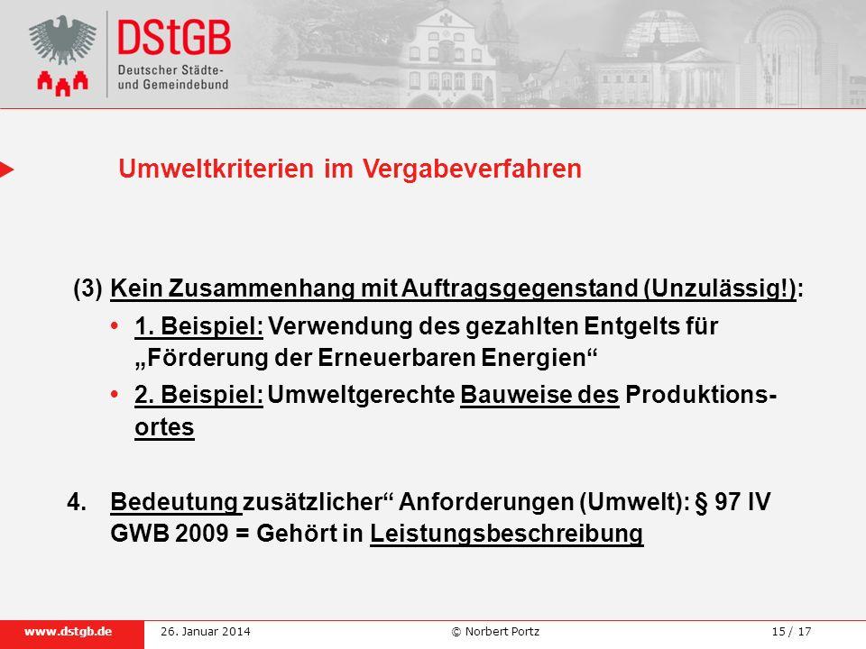 15 / 17www.dstgb.de © Norbert Portz26. Januar 2014 (3) Kein Zusammenhang mit Auftragsgegenstand (Unzulässig!): 1. Beispiel: Verwendung des gezahlten E