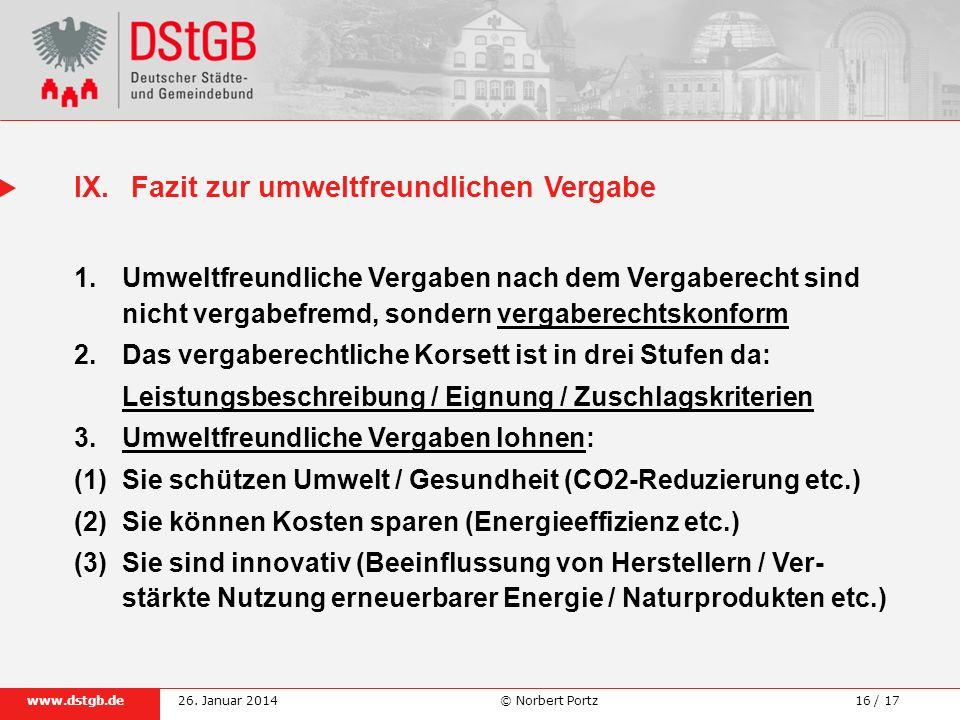 16 / 17www.dstgb.de © Norbert Portz26. Januar 2014 1.Umweltfreundliche Vergaben nach dem Vergaberecht sind nicht vergabefremd, sondern vergaberechtsko