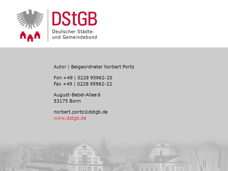 17 / 17www.dstgb.de © Norbert Portz26. Januar 2014 Autor | Beigeordneter Norbert Portz Fon +49 | 0228 95962-20 Fax +49 | 0228 95962-22 August-Bebel-Al