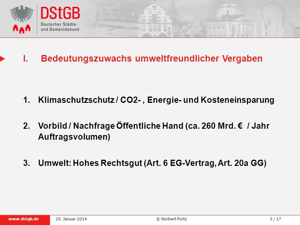 3 / 17www.dstgb.de © Norbert Portz26. Januar 2014 1.Klimaschutzschutz / CO2-, Energie- und Kosteneinsparung 2.Vorbild / Nachfrage Öffentliche Hand (ca
