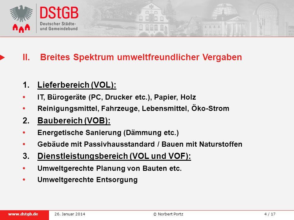 4 / 17www.dstgb.de © Norbert Portz26. Januar 2014 1.Lieferbereich (VOL): IT, Bürogeräte (PC, Drucker etc.), Papier, Holz Reinigungsmittel, Fahrzeuge,