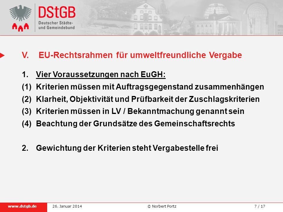 7 / 17www.dstgb.de © Norbert Portz26. Januar 2014 1.Vier Voraussetzungen nach EuGH: (1)Kriterien müssen mit Auftragsgegenstand zusammenhängen (2)Klarh