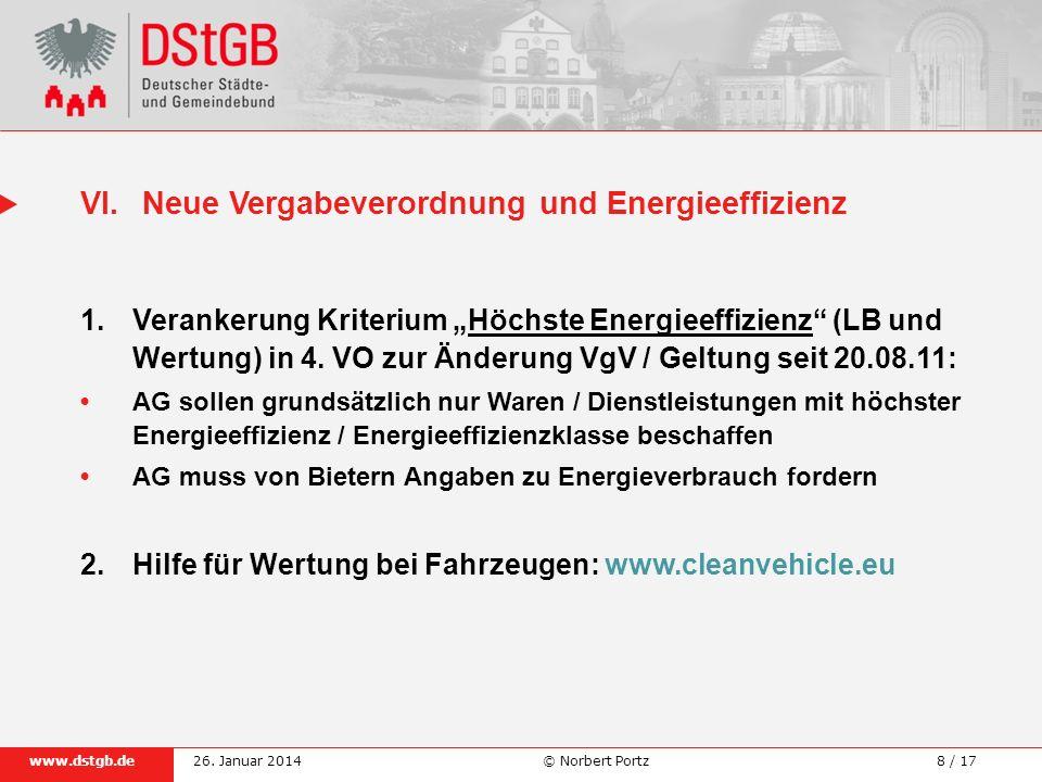 8 / 17www.dstgb.de © Norbert Portz26. Januar 2014 1.Verankerung Kriterium Höchste Energieeffizienz (LB und Wertung) in 4. VO zur Änderung VgV / Geltun