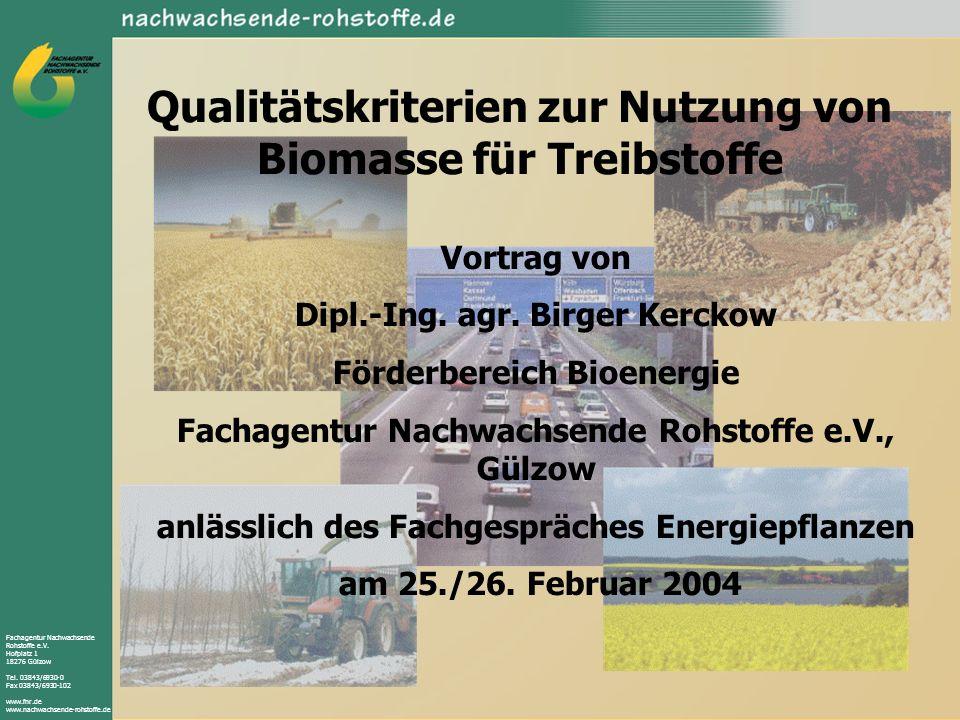 Fachagentur Nachwachsende Rohstoffe e.V. Hofplatz 1 18276 Gülzow Tel. 03843/6930-0 Fax 03843/6930-102 www.fnr.de www.nachwachsende-rohstoffe.de Qualit