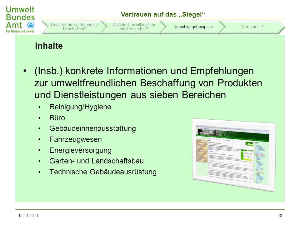 Vertrauen auf das Siegel Informationsinstrumente www.beschaffung-info.de www.beschaffernetzwerk.de www.ITK-Beschaffung.de 15.11.201119 Weshalb umweltfreundlich beschaffen.