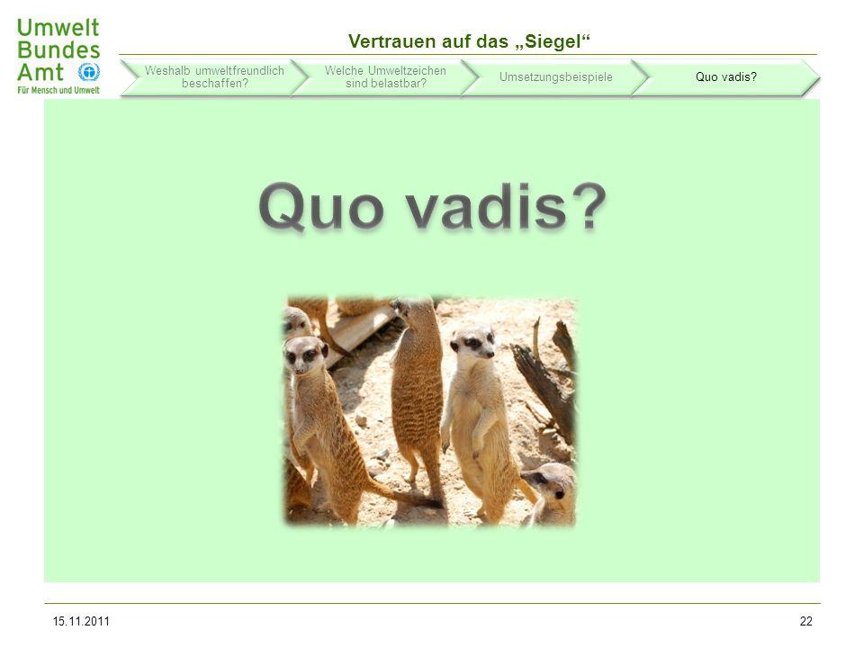 Vertrauen auf das Siegel 15.11.201123 Quo vadis.