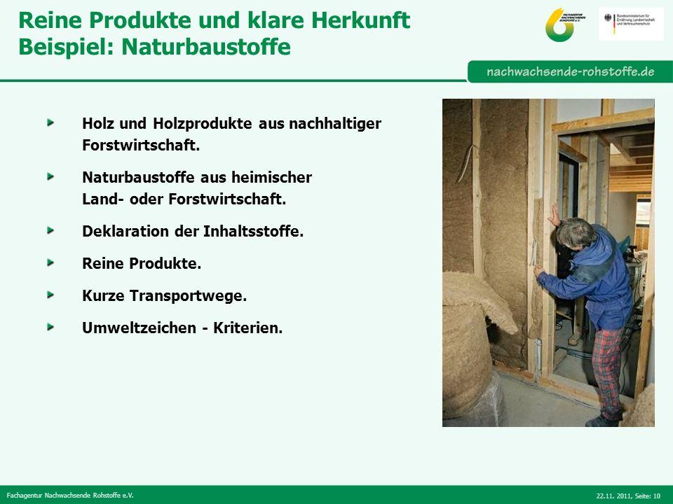 Fachagentur Nachwachsende Rohstoffe e.V. 22.11. 2011,Seite: 10 Reine Produkte und klare Herkunft Beispiel: Naturbaustoffe Holz und Holzprodukte aus na