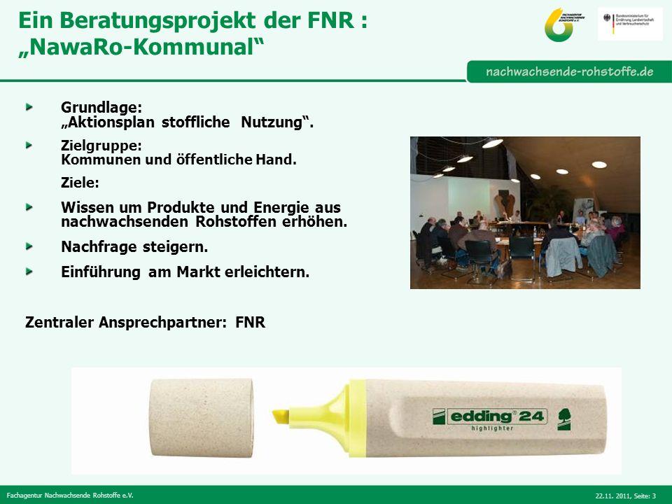 Fachagentur Nachwachsende Rohstoffe e.V. 22.11. 2011,Seite: 3 Ein Beratungsprojekt der FNR : NawaRo-Kommunal Grundlage: Aktionsplan stoffliche Nutzung