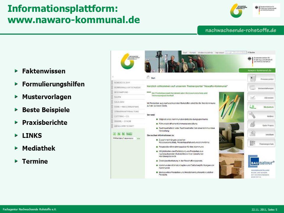 Fachagentur Nachwachsende Rohstoffe e.V. 22.11. 2011,Seite: 5 Informationsplattform: www.nawaro-kommunal.de Faktenwissen Formulierungshilfen Mustervor