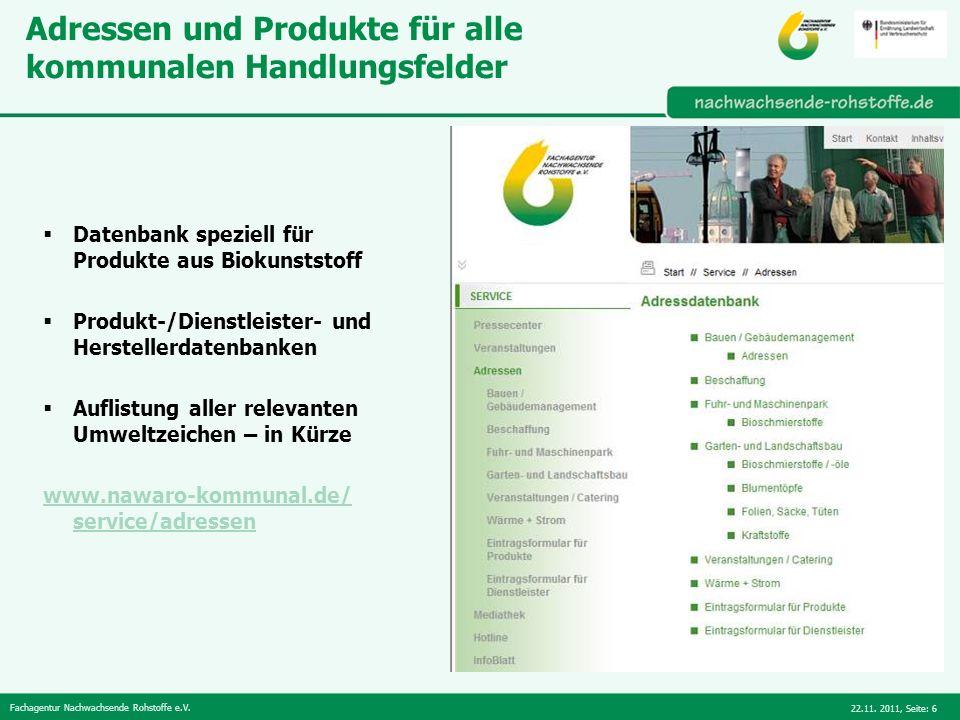 Fachagentur Nachwachsende Rohstoffe e.V. 22.11. 2011,Seite: 6 Adressen und Produkte für alle kommunalen Handlungsfelder Datenbank speziell für Produkt