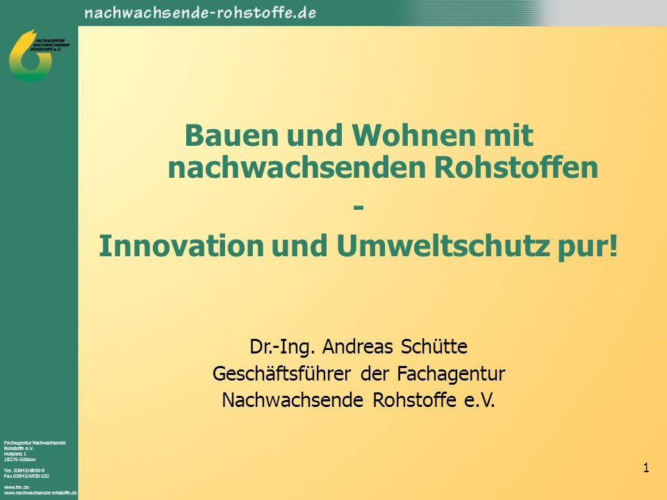 Fachagentur Nachwachsende Rohstoffe e.V. Hofplatz 1 18276 Gülzow Tel. 03843/6930-0 Fax 03843/6930-102 www.fnr.de www.nachwachsende-rohstoffe.de 1 Baue