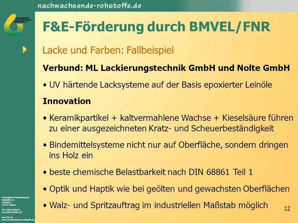 Fachagentur Nachwachsende Rohstoffe e.V. Hofplatz 1 18276 Gülzow Tel. 03843/6930-0 Fax 03843/6930-102 www.fnr.de www.nachwachsende-rohstoffe.de 12 Lac
