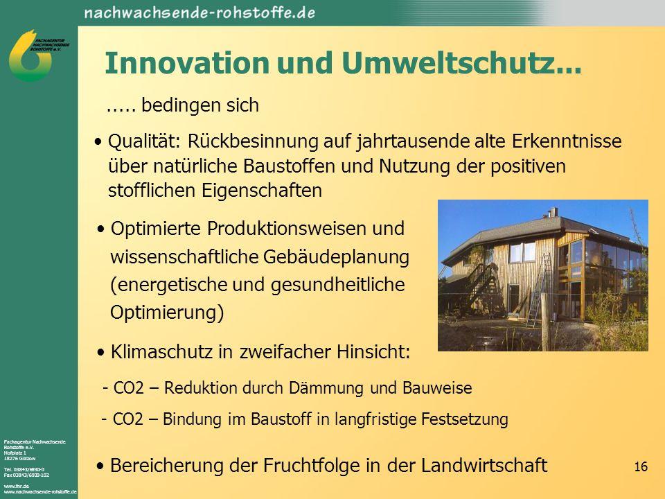 Fachagentur Nachwachsende Rohstoffe e.V. Hofplatz 1 18276 Gülzow Tel. 03843/6930-0 Fax 03843/6930-102 www.fnr.de www.nachwachsende-rohstoffe.de 16 Inn