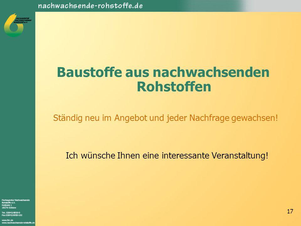 Fachagentur Nachwachsende Rohstoffe e.V. Hofplatz 1 18276 Gülzow Tel. 03843/6930-0 Fax 03843/6930-102 www.fnr.de www.nachwachsende-rohstoffe.de 17 Bau