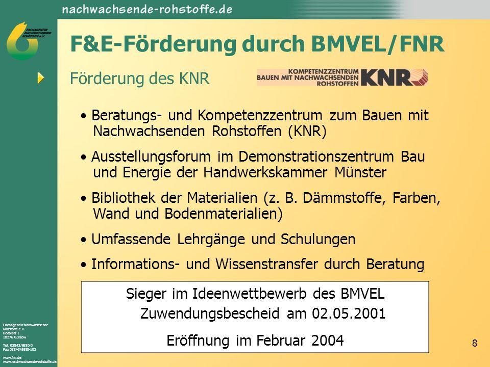 Fachagentur Nachwachsende Rohstoffe e.V. Hofplatz 1 18276 Gülzow Tel. 03843/6930-0 Fax 03843/6930-102 www.fnr.de www.nachwachsende-rohstoffe.de 8 Bera