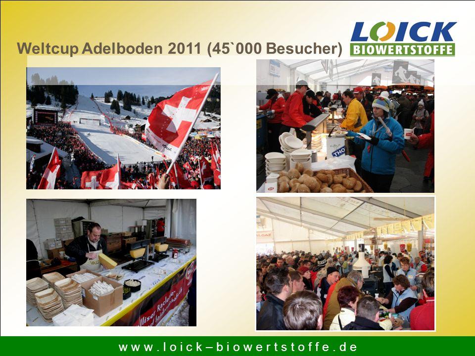 w w w. l o i c k – b i o w e r t s t o f f e. d e Weltcup Adelboden 2011 (45`000 Besucher)
