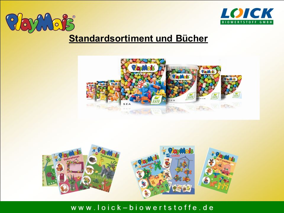Standardsortiment und Bücher w w w. l o i c k – b i o w e r t s t o f f e. d e