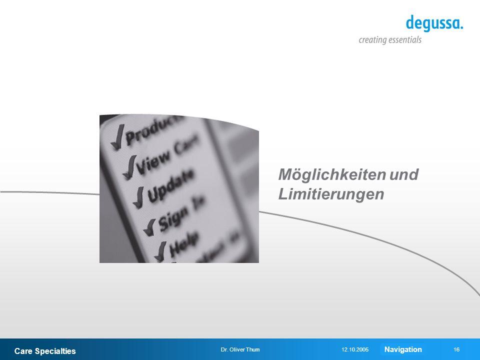 Care Specialties 16Dr. Oliver Thum12.10.2005 Möglichkeiten und Limitierungen Navigation