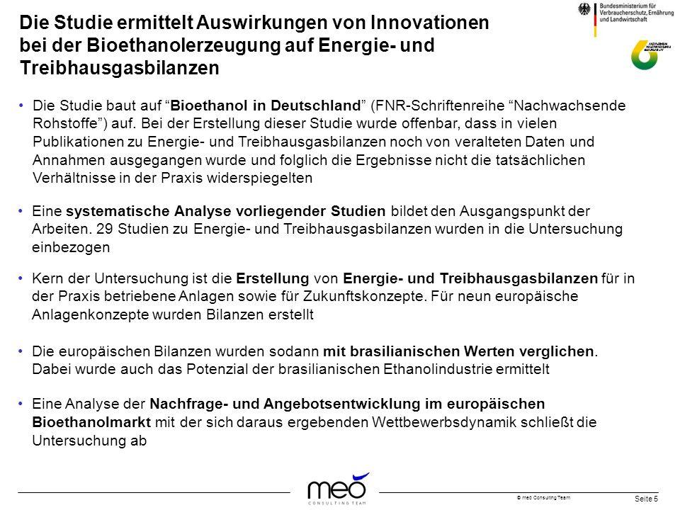 © meó Consulting Team Seite 5 Die Studie ermittelt Auswirkungen von Innovationen bei der Bioethanolerzeugung auf Energie- und Treibhausgasbilanzen Die