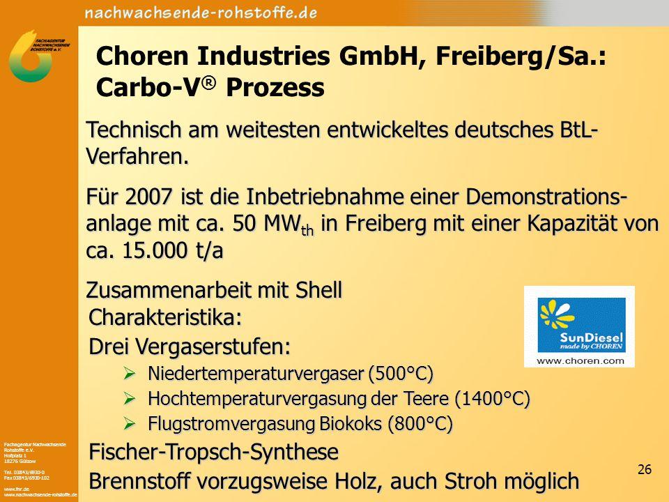 Fachagentur Nachwachsende Rohstoffe e.V. Hofplatz 1 18276 Gülzow Tel. 03843/6930-0 Fax 03843/6930-102 www.fnr.de www.nachwachsende-rohstoffe.de 26 Cho