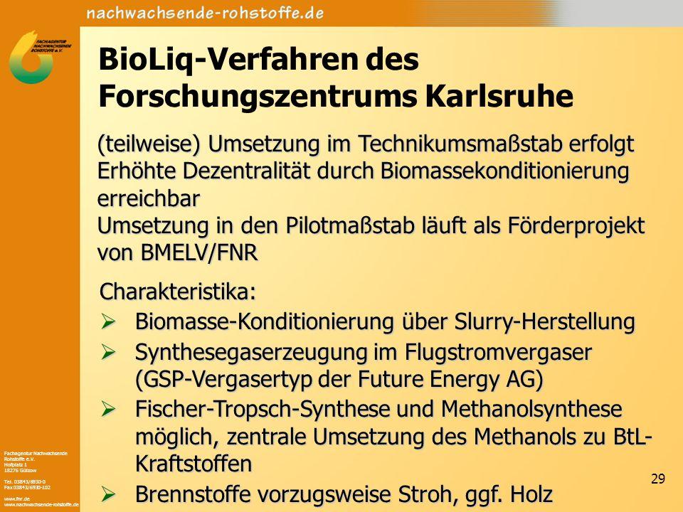 Fachagentur Nachwachsende Rohstoffe e.V. Hofplatz 1 18276 Gülzow Tel. 03843/6930-0 Fax 03843/6930-102 www.fnr.de www.nachwachsende-rohstoffe.de 29 Bio