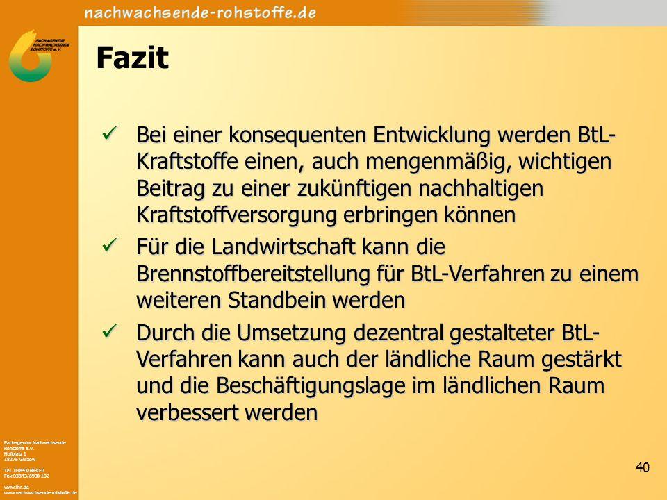 Fachagentur Nachwachsende Rohstoffe e.V. Hofplatz 1 18276 Gülzow Tel. 03843/6930-0 Fax 03843/6930-102 www.fnr.de www.nachwachsende-rohstoffe.de 40 Faz