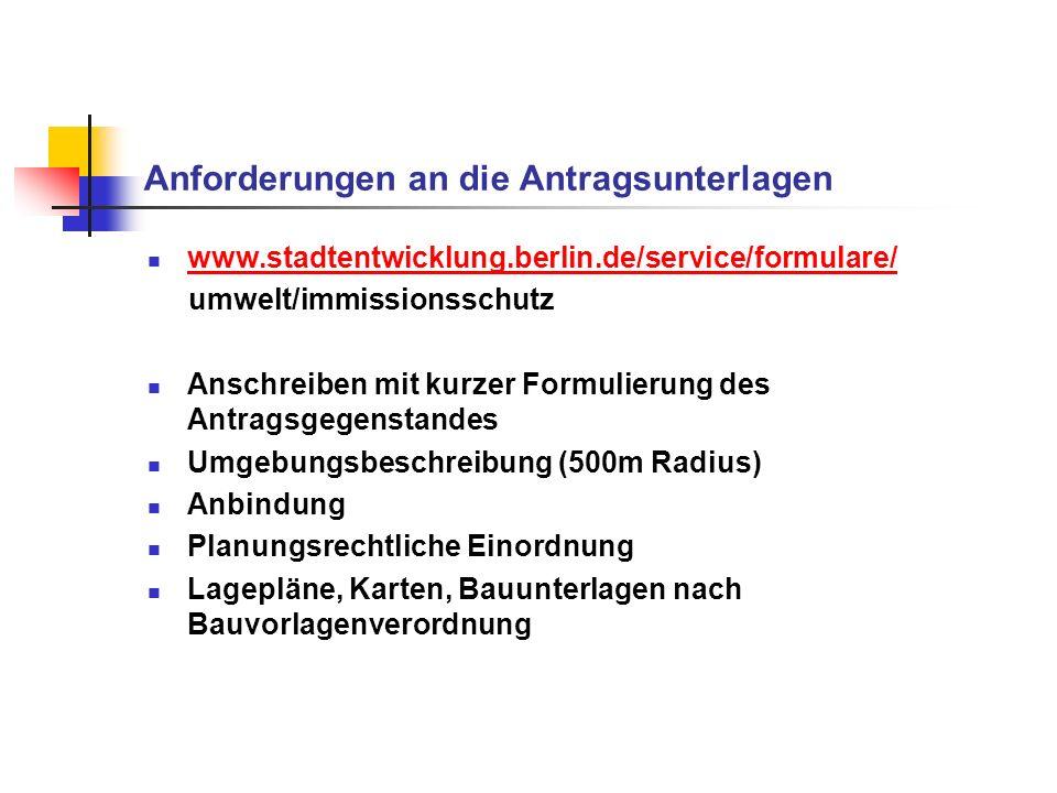 Anforderungen an die Antragsunterlagen www.stadtentwicklung.berlin.de/service/formulare/ umwelt/immissionsschutz Anschreiben mit kurzer Formulierung d