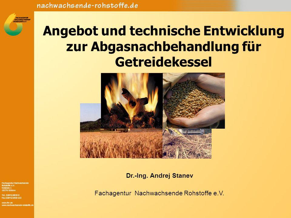 Fachagentur Nachwachsende Rohstoffe e.V. Hofplatz 1 18276 Gülzow Tel. 03843/6930-0 Fax 03843/6930-102 www.fnr.de www.nachwachsende-rohstoffe.de Angebo