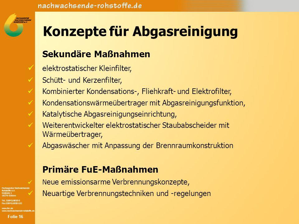 Fachagentur Nachwachsende Rohstoffe e.V. Hofplatz 1 18276 Gülzow Tel. 03843/6930-0 Fax 03843/6930-102 www.fnr.de www.nachwachsende-rohstoffe.de Konzep
