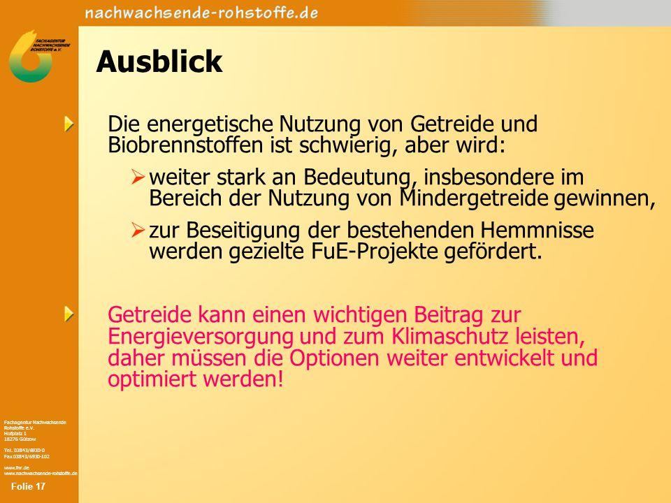 Fachagentur Nachwachsende Rohstoffe e.V. Hofplatz 1 18276 Gülzow Tel. 03843/6930-0 Fax 03843/6930-102 www.fnr.de www.nachwachsende-rohstoffe.de Ausbli