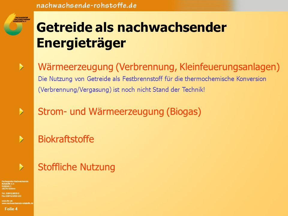 Fachagentur Nachwachsende Rohstoffe e.V. Hofplatz 1 18276 Gülzow Tel. 03843/6930-0 Fax 03843/6930-102 www.fnr.de www.nachwachsende-rohstoffe.de Getrei
