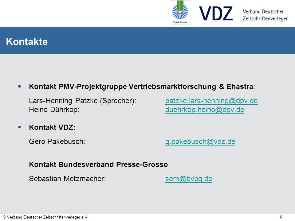© Verband Deutscher Zeitschriftenverleger e.V. 6 Kontakt PMV-Projektgruppe Vertriebsmarktforschung & Ehastra: Lars-Henning Patzke (Sprecher): patzke.l