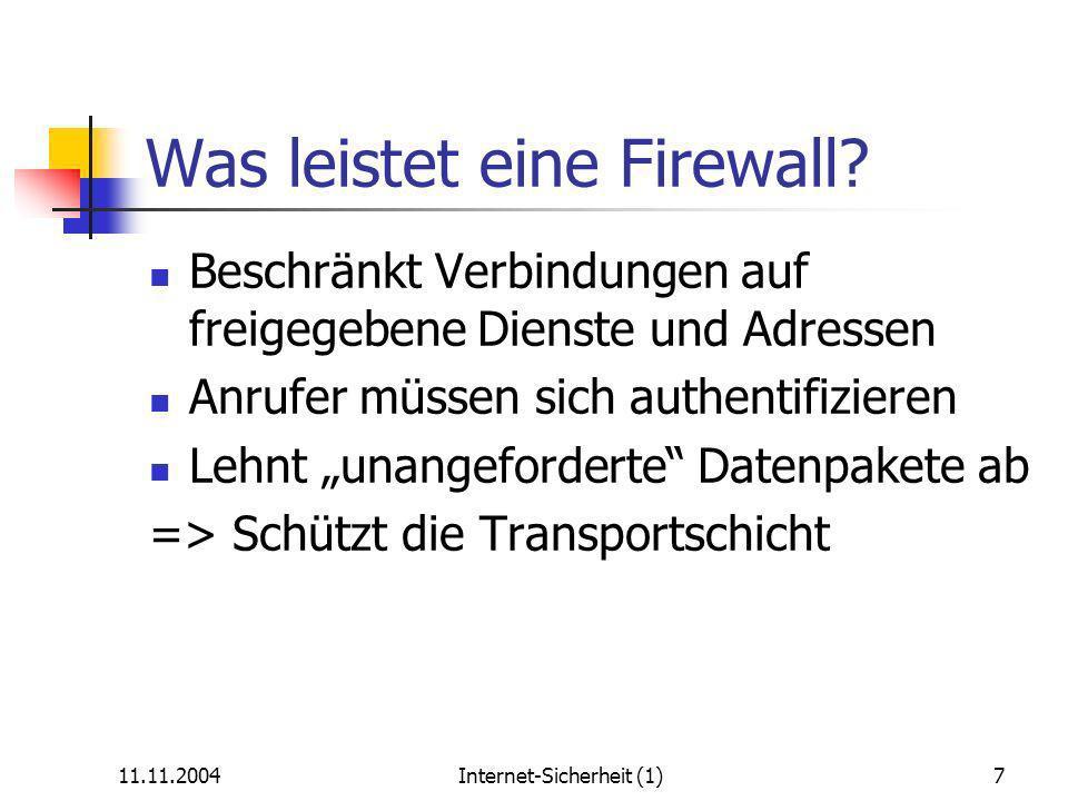 11.11.2004Internet-Sicherheit (1)7 Was leistet eine Firewall.