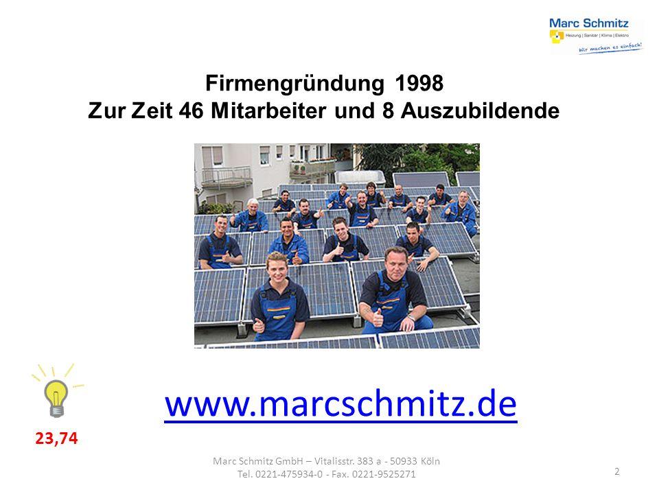 2 Marc Schmitz GmbH – Vitalisstr. 383 a - 50933 Köln Tel. 0221-475934-0 - Fax. 0221-9525271 www.marcschmitz.de Firmengründung 1998 Zur Zeit 46 Mitarbe