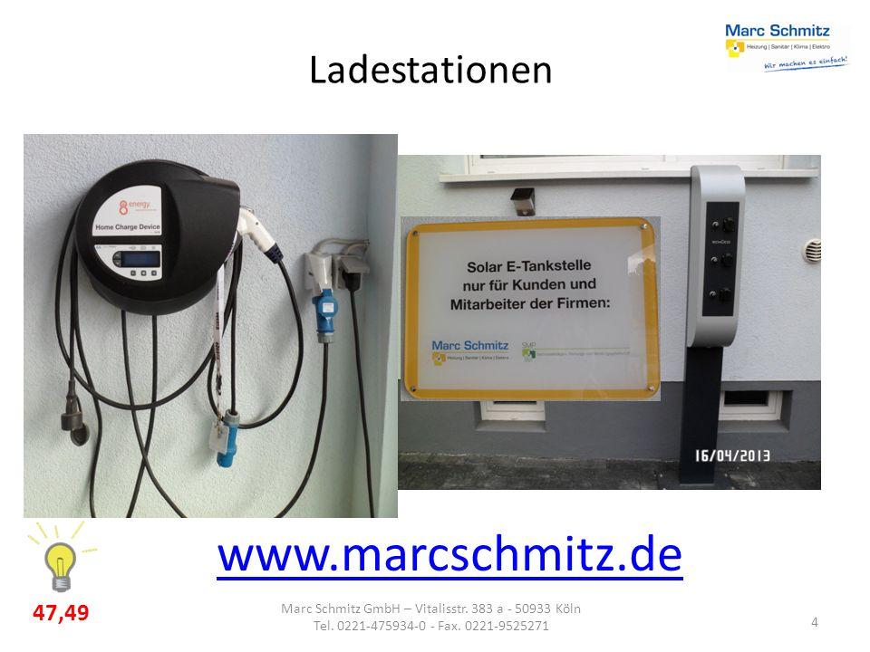 4 Marc Schmitz GmbH – Vitalisstr. 383 a - 50933 Köln Tel. 0221-475934-0 - Fax. 0221-9525271 www.marcschmitz.de Ladestationen 47,49