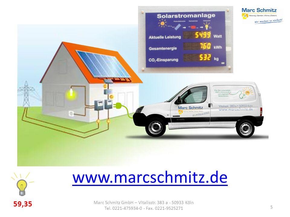 www.marcschmitz.de 5 Marc Schmitz GmbH – Vitalisstr. 383 a - 50933 Köln Tel. 0221-475934-0 - Fax. 0221-9525271 59,35