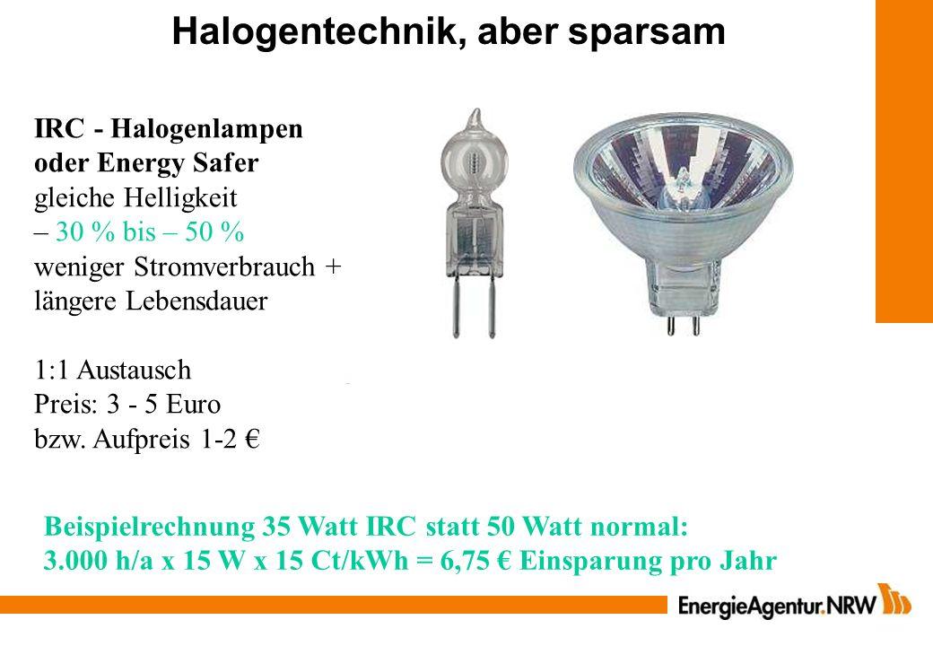 IRC - Halogenlampen oder Energy Safer gleiche Helligkeit – 30 % bis – 50 % weniger Stromverbrauch + längere Lebensdauer 1:1 Austausch Preis: 3 - 5 Eur