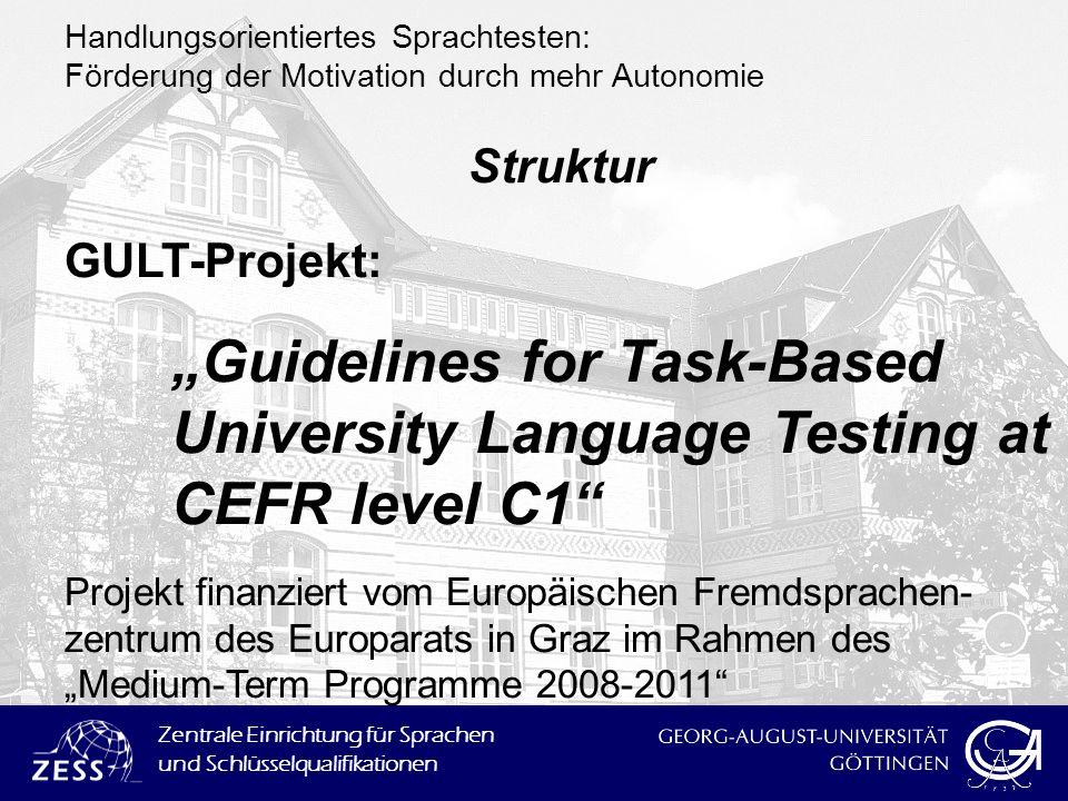 Zentrale Einrichtung für Sprachen und Schlüsselqualifikationen Handlungsorientiertes Sprachtesten: Förderung der Motivation durch mehr Autonomie Struk