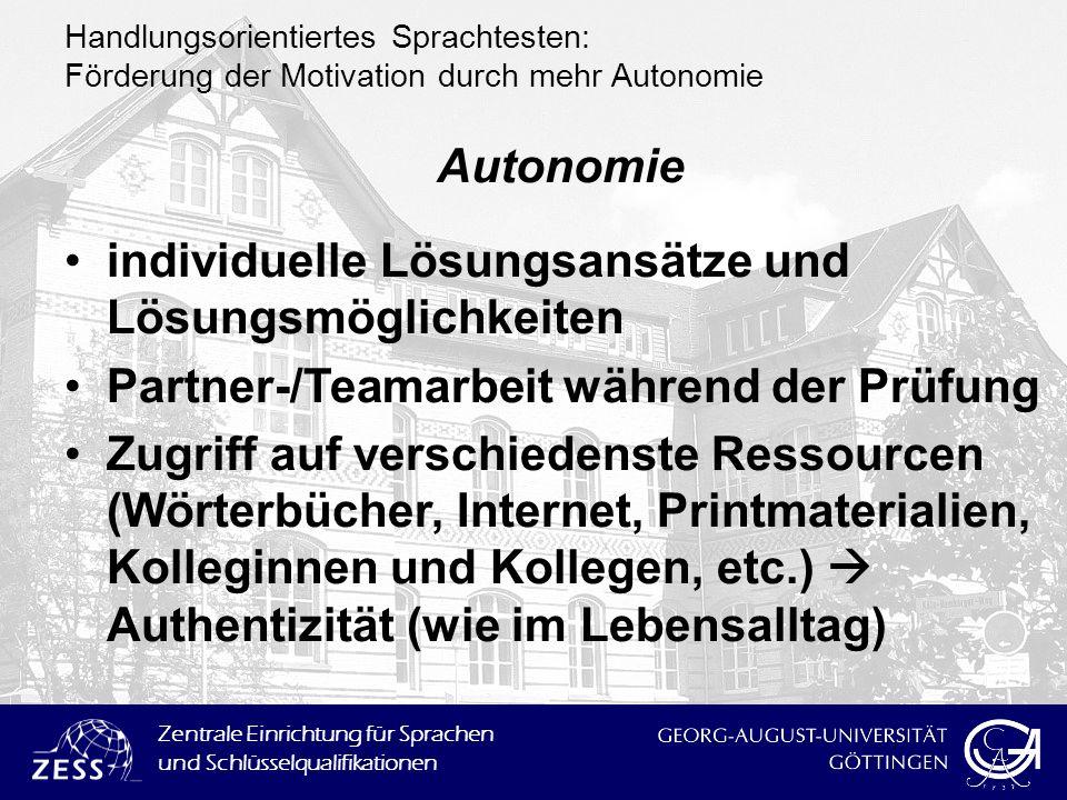 Zentrale Einrichtung für Sprachen und Schlüsselqualifikationen Handlungsorientiertes Sprachtesten: Förderung der Motivation durch mehr Autonomie Auton