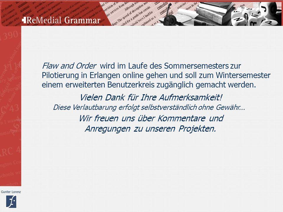 Flaw and Order wird im Laufe des Sommersemesters zur Pilotierung in Erlangen online gehen und soll zum Wintersemester einem erweiterten Benutzerkreis