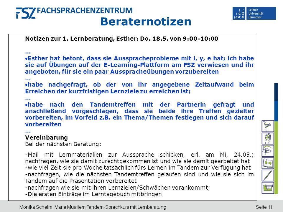 Seite 11 Beraternotizen Monika Schelm, Maria Muallem Tandem-Sprachkurs mit Lernberatung Notizen zur 1. Lernberatung, Esther: Do. 18.5. von 9:00-10:00
