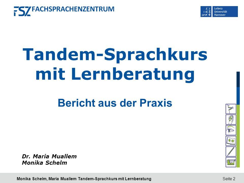 Seite 2Monika Schelm, Maria Muallem Tandem-Sprachkurs mit Lernberatung Tandem-Sprachkurs mit Lernberatung Bericht aus der Praxis Dr. Maria Muallem Mon