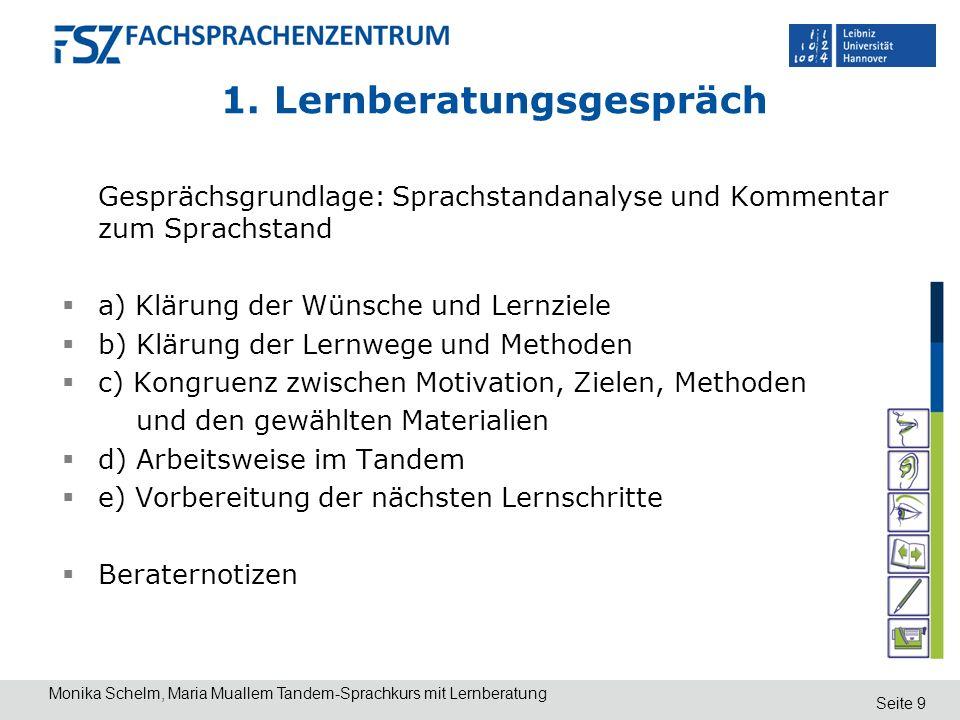 Seite 9 1. Lernberatungsgespräch Gesprächsgrundlage: Sprachstandanalyse und Kommentar zum Sprachstand a) Klärung der Wünsche und Lernziele b) Klärung