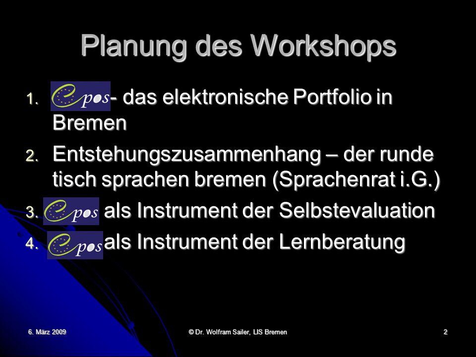 Planung des Workshops 1. epos - das elektronische Portfolio in Bremen 2. Entstehungszusammenhang – der runde tisch sprachen bremen (Sprachenrat i.G.)