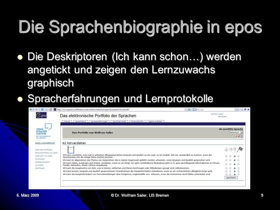 Die Sprachenbiographie in epos Die Deskriptoren (Ich kann schon…) werden angetickt und zeigen den Lernzuwachs graphisch Die Deskriptoren (Ich kann sch